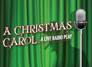 A Christmas Carol: A Live Radio Play